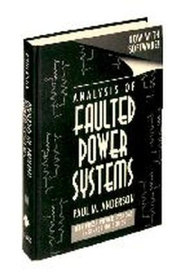 Analysis of Faulted Power Systems By Anderson, Paul M.