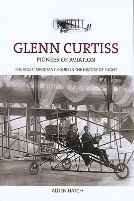 Glenn Curtiss By Hatch, Alden/ Rasmussen, R. L. (INT)